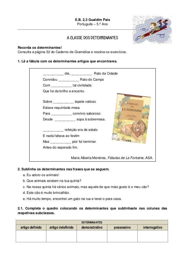 E.B. 2,3 Gualdim Pais Português – 5.º Ano  A CLASSE DOS DETERMINANTES Recorda os determinantes! Consulta a página 32 do Ca...