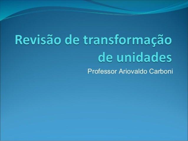 Professor Ariovaldo Carboni