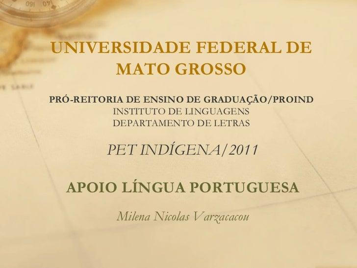 UNIVERSIDADE FEDERAL DE MATO GROSSO PRÓ-REITORIA DE ENSINO DE GRADUAÇÃO/PROIND INSTITUTO DE LINGUAGENS DEPARTAMENTO DE LET...