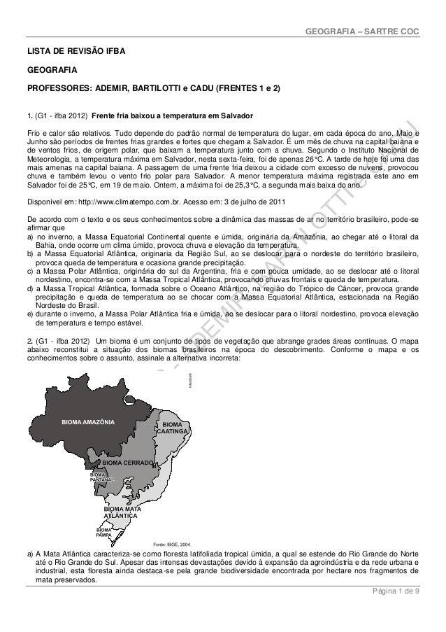 GEOGRAFIA – SARTRE COC LISTA DE REVISÃO IFBA GEOGRAFIA PROFESSORES: ADEMIR, BARTILOTTI e CADU (FRENTES 1 e 2) 1. (G1 - ifb...