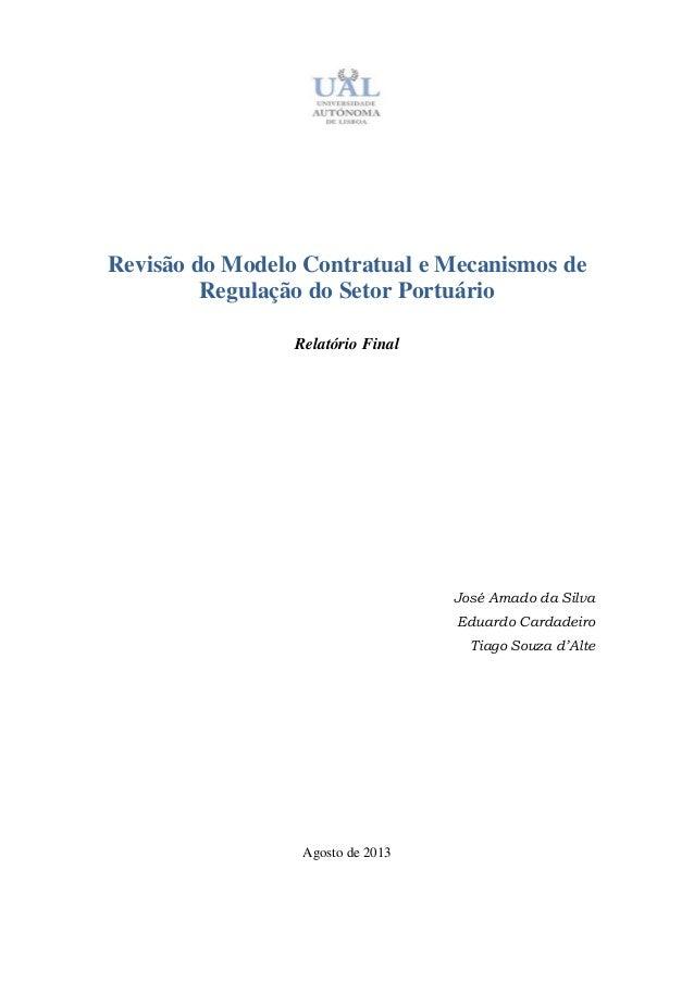 Revisão do Modelo Contratual e Mecanismos de Regulação do Setor Portuário Relatório Final José Amado da Silva Eduardo Card...