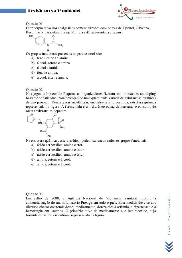 Prof.Rodriguinho 1 Revisão prova 3ª unidade! Questão 01 O princípio ativo dos analgésicos comercializados com nomes de Tyl...