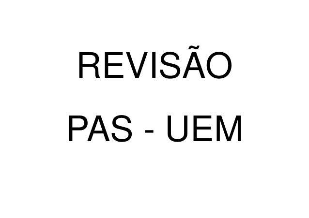 REVISÃO PAS - UEM