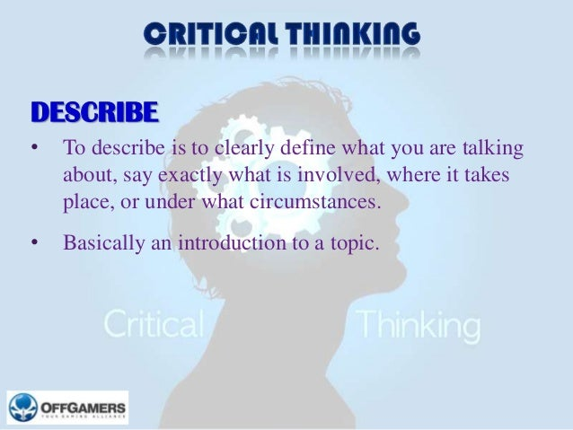 DESCRIBE •  To describe is to clearly define what you are talking about, say exactly what is involved, where it takes plac...