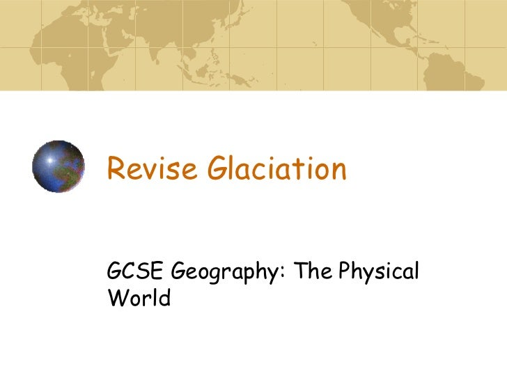 Revise Glaciation GCSE Geography: The Physical World