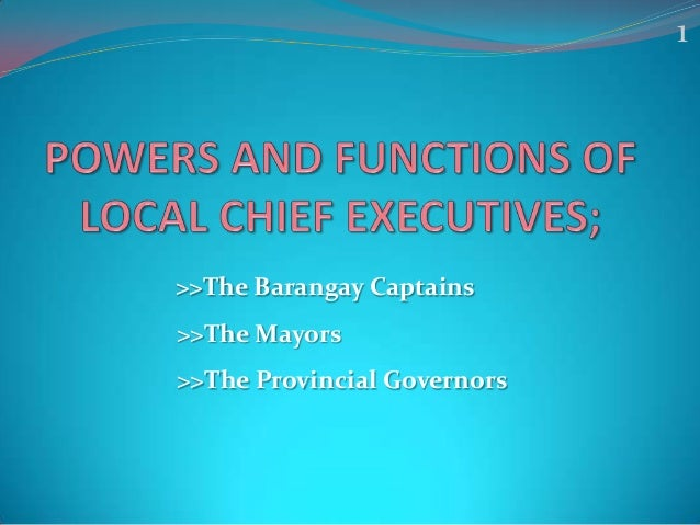 1  >>The Barangay Captains >>The Mayors >>The Provincial Governors