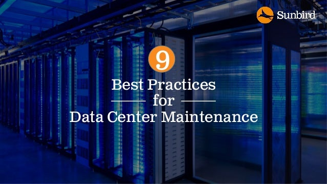 Best Practices for Data Center Maintenance 9