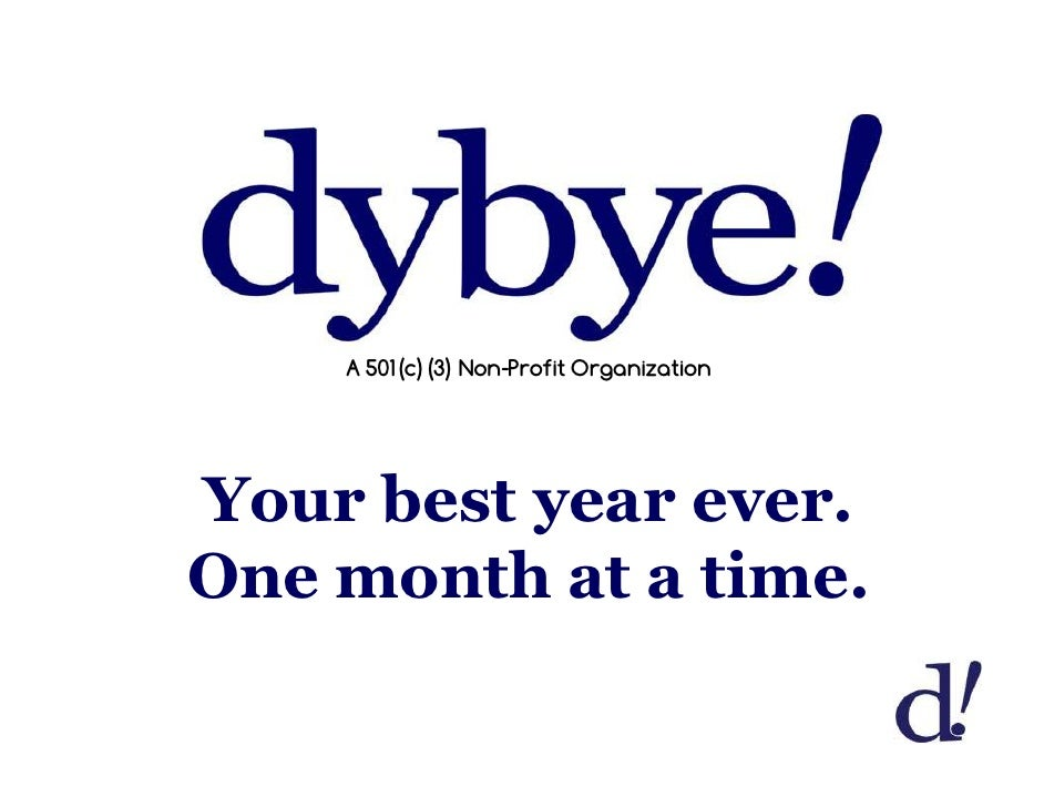 A 501(c)(3) Non-Profit Organization     Your best year ever. One month at a time.