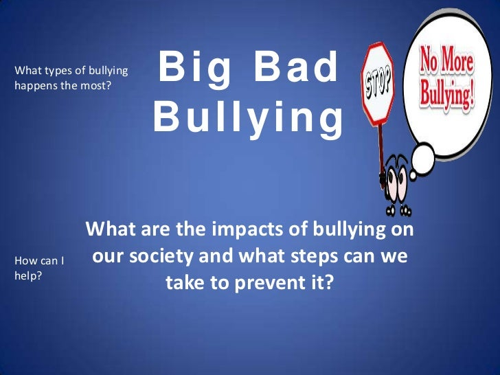 What types of bullyinghappens the most?                         Big Bad                         Bullying             What ...