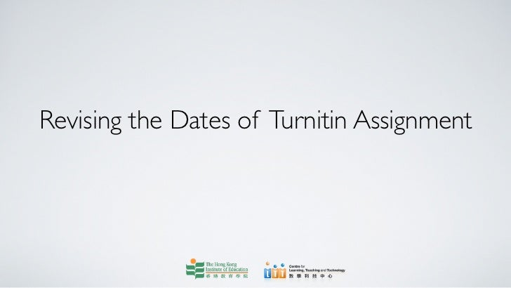 Revising the Dates of Turnitin Assignment