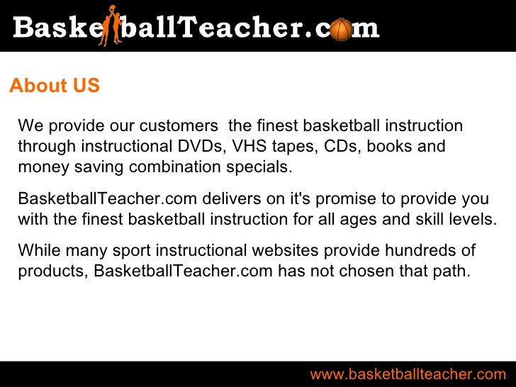 www.basketballteacher.com We provide our customers  the finest basketball instruction through instructional DVDs, VHS tape...