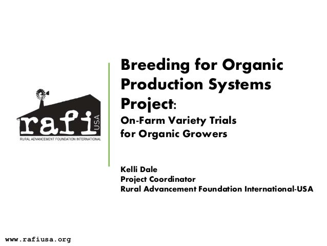 Breeding for Organic Production Systems Project: On-Farm Variety Trials for Organic Growers Kelli Dale Project Coordinator...