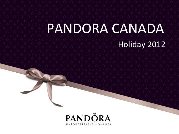 PANDORA CANADA                                                Holiday 20121   August 29, 2012      COMPANY PRESENTATION