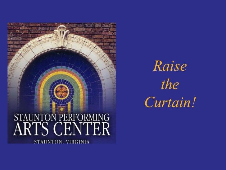 Raise the Curtain!