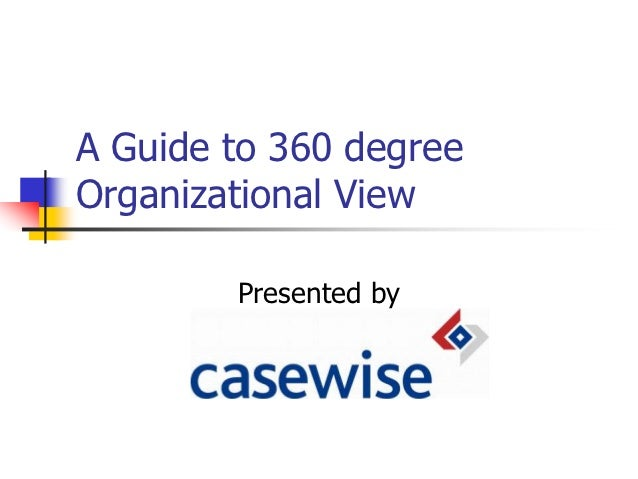 A Guide to 360 degreeOrganizational View        Presented by