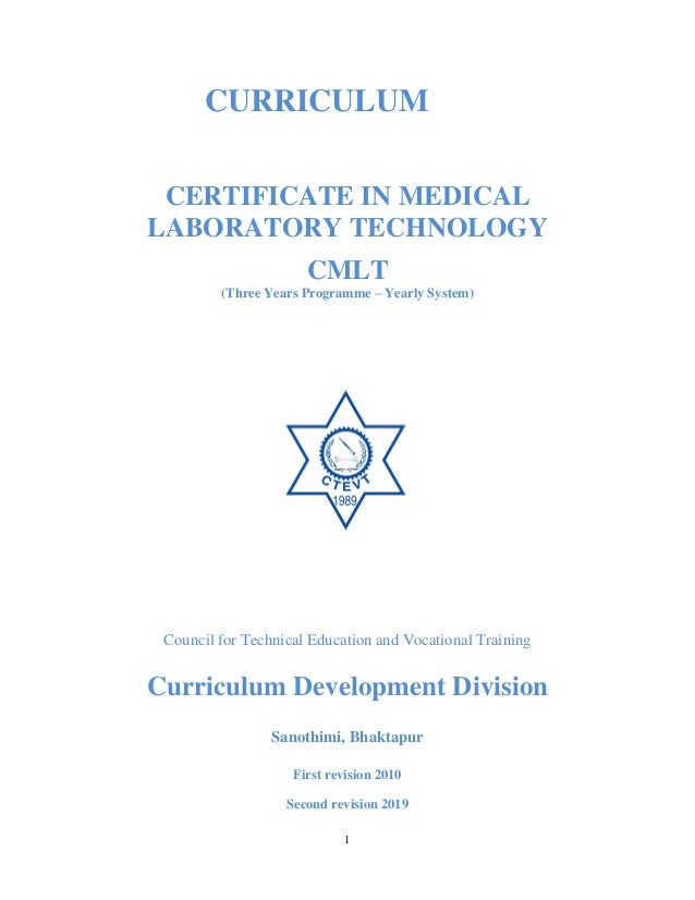 1 CURRICULUM CERTIFICATE IN MEDICAL LABORATORY TECHNOLOGY CMLT (Three Years Programme – Yearly System) Council for Technic...