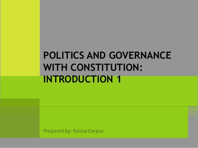 POLITICS AND GOVERNANCE WITH CONSTITUTION: INTRODUCTION 1