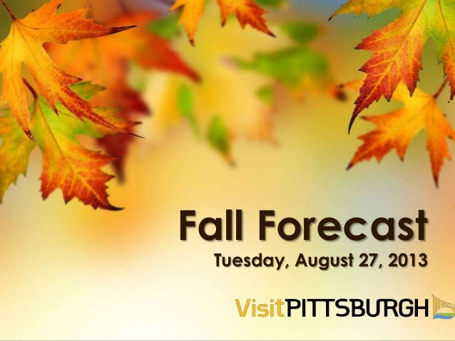 Fall Forecast Tuesday, August 27, 2013