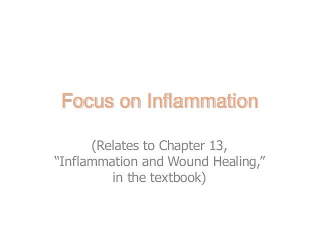 """Focus on Inflammation      (Relates to Chapter 13,""""Inflammation and Wound Healing,""""         in the textbook)      Copyrigh..."""