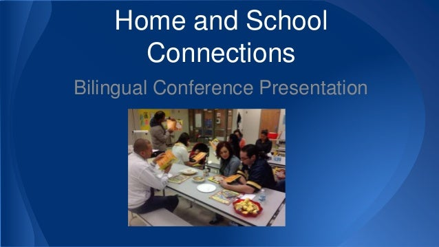 Home and School  Connections  Bilingual Conference Presentation