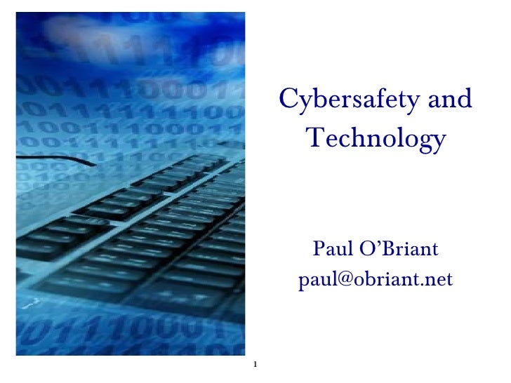 Cybersafety and Technology Paul O'Briant [email_address]