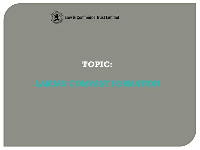 TOPIC: LABUAN COMPANY FORMATION