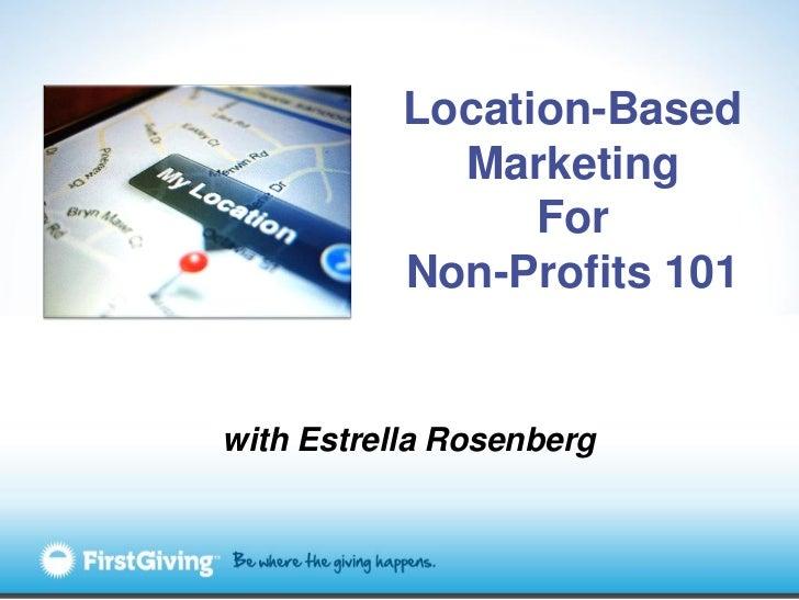 Location-Based  Marketing For  Non-Profits 101 with Estrella Rosenberg