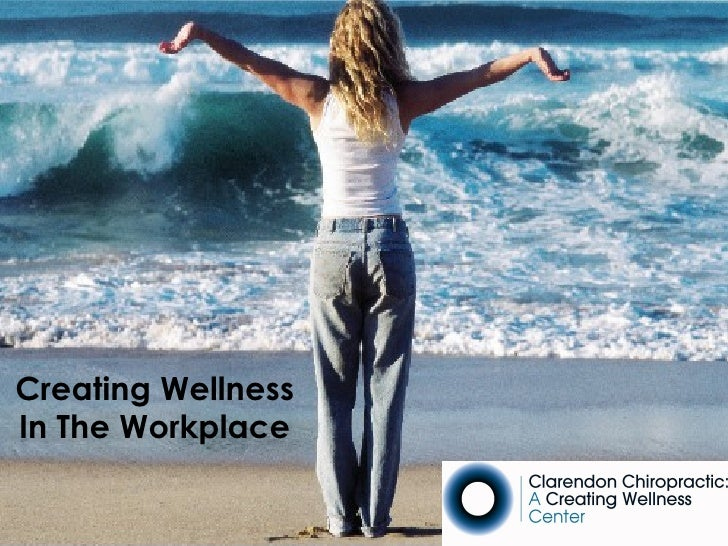 Creating Wellness In The Workplace Presented by Debra   Cassera