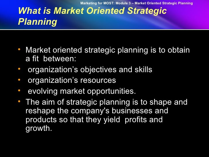 winning markets market oriented strategic planning Resource based view of strategy print reference this   [the rise and fall of strategic planning,  a firm which is characterized as market oriented could have.