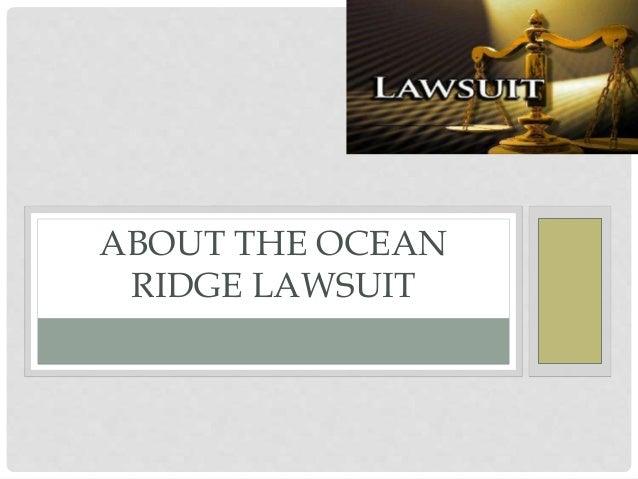 ABOUT THE OCEAN RIDGE LAWSUIT
