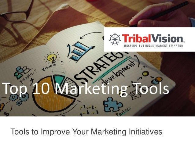 Top 10 Marketing Tools Tools to Improve Your Marketing Initiatives
