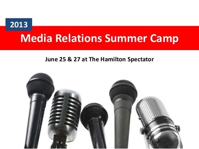 Media Relations Summer Camp June 25 & 27 at The Hamilton Spectator 2013