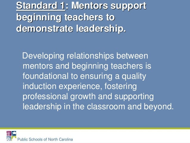 mentoring beginning teachers There is a critical need to mentor novice special education teachers to meet the  current and projected teacher shortages however, due to the various skill-leve.