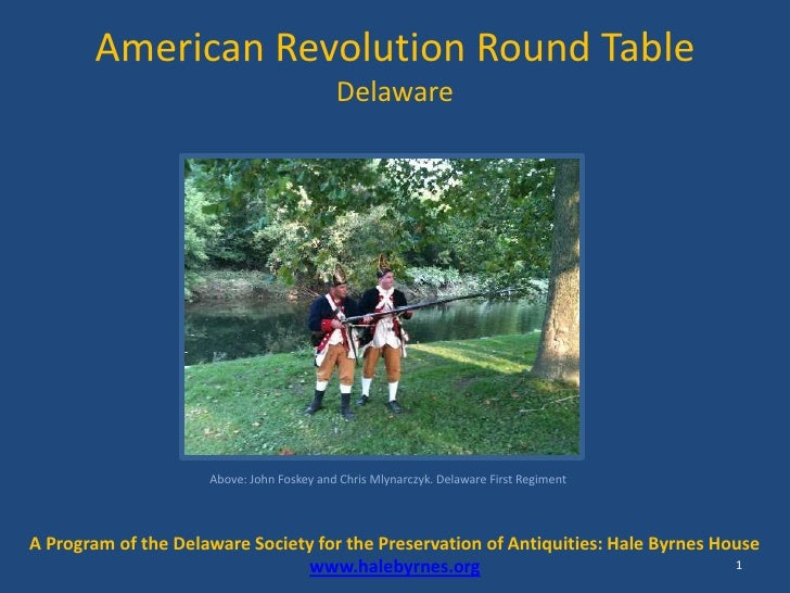 American Revolution Round Table Delaware<br />1<br />Above: John Foskey and Chris Mlynarczyk. Delaware First Regiment<br /...
