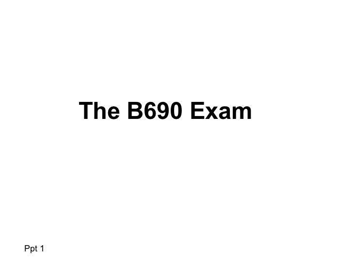 The B690 ExamPpt 1
