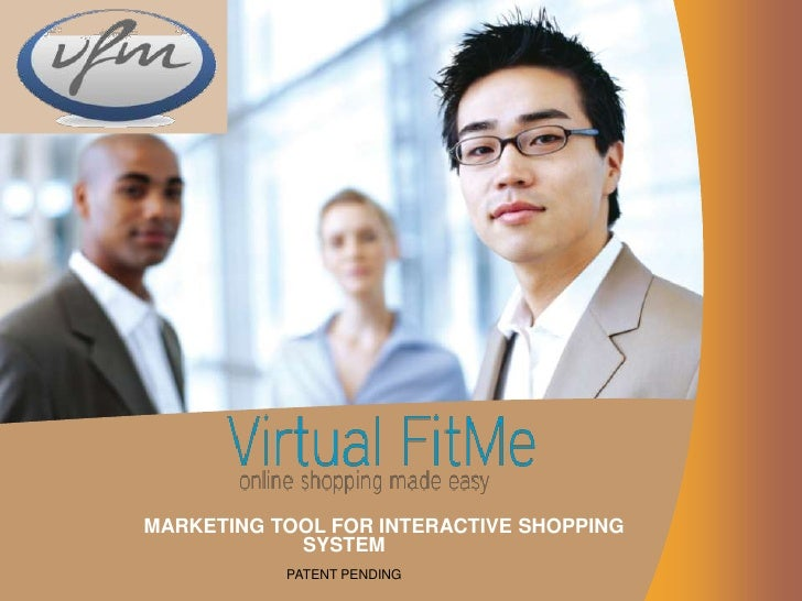 technology consulting  MARKETING TOOL FOR INTERACTIVE SHOPPING              SYSTEM              PATENT PENDING