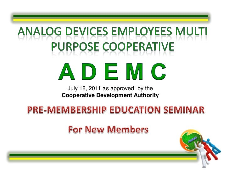 July 18, 2011 as approved by theCooperative Development Authority