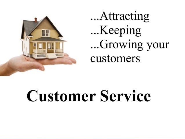 ...Attracting                    ...Keeping                    ...Growing your                    customersa              ...