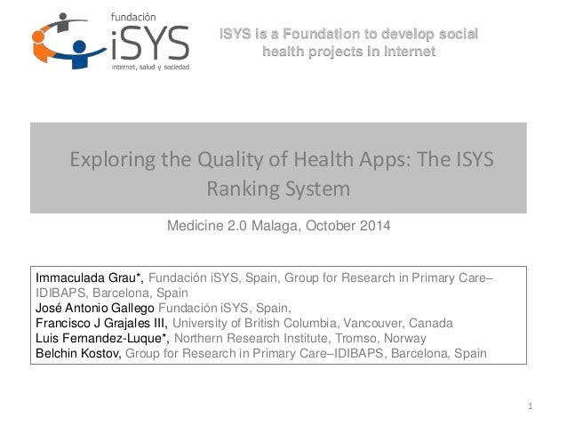 1  iSYS is a Foundation to develop social  health projects in Internet  Exploring the Quality of Health Apps: The ISYS  Ra...