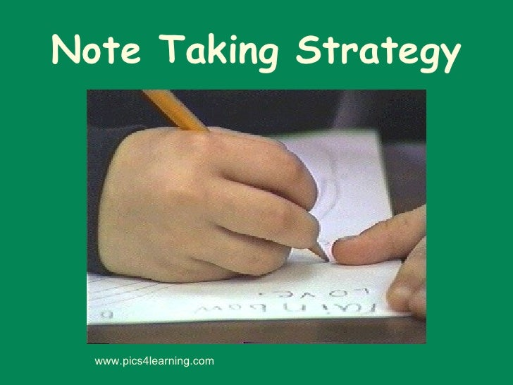 Note Taking Strategy www.pics4learning.com