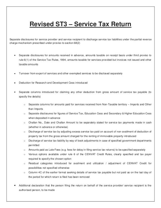 Revised ST3 – Service Tax ReturnSeparate disclosures for service provider and service recipient to discharge service tax l...