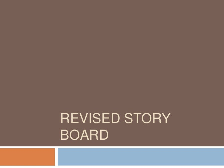Revised Story Board<br />
