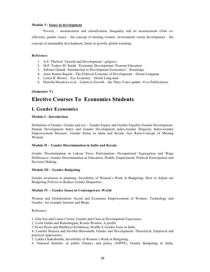 it is a syllabus of economic Economics syllabus rationale economics is the study of how society provides for itself by making the most efficient use of scarce resources so that both private and social welfare may be improved the subject, therefore, covers the study of individuals,.