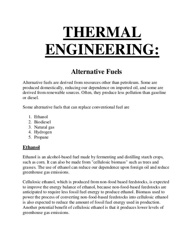 THERMAL ENGINEERING: Alternative Fuels Alternative fuels are derived from resources other than petroleum. Some are produce...