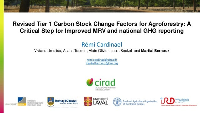 Revised Tier 1 Carbon Stock Change Factors for Agroforestry: A Critical Step for Improved MRV and national GHG reporting R...