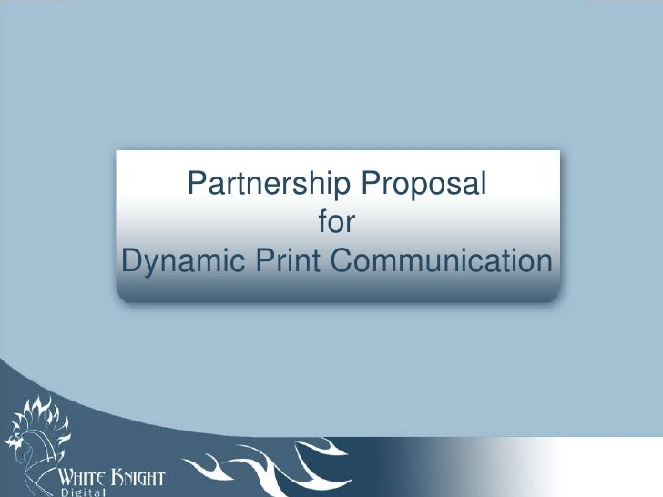 Partnership Proposal             forDynamic Print Communication