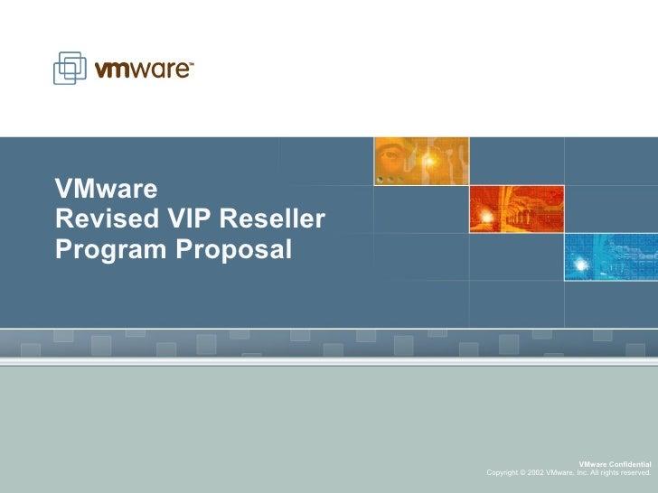 VMware Revised VIP Reseller  Program Proposal