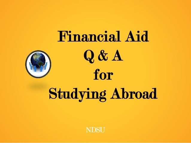 study abroad financial aid essay Financing your study abroad writing a genuine essay on why studying abroad is important and what you hope to accomplish in a semester abroad financial aid.