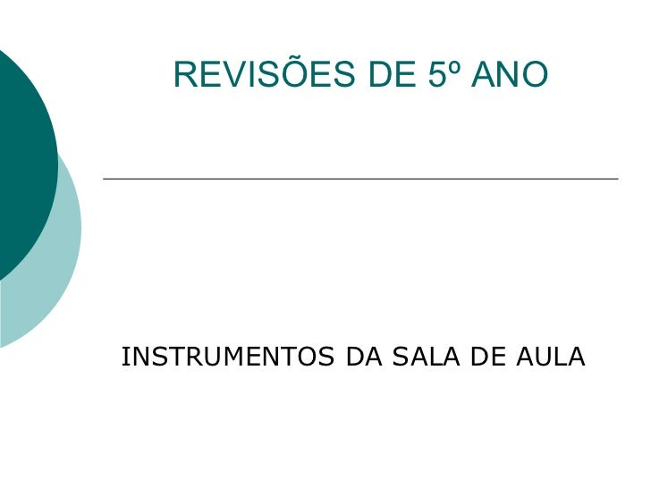 REVISÕES DE 5º ANO INSTRUMENTOS DA SALA DE AULA