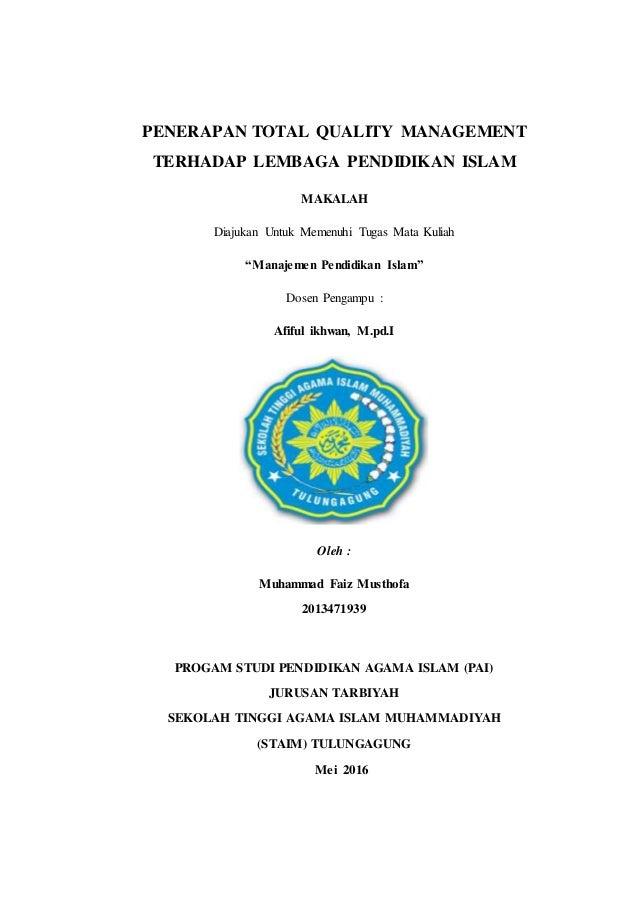 """PENERAPAN TOTAL QUALITY MANAGEMENT TERHADAP LEMBAGA PENDIDIKAN ISLAM MAKALAH Diajukan Untuk Memenuhi Tugas Mata Kuliah """"Ma..."""